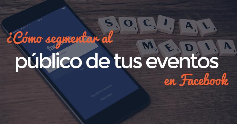 hablando digital, facebook, eventos, publico, segmentar