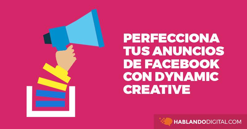 anuncios, facebook, ads, campañas, conversiones, dynamic creative