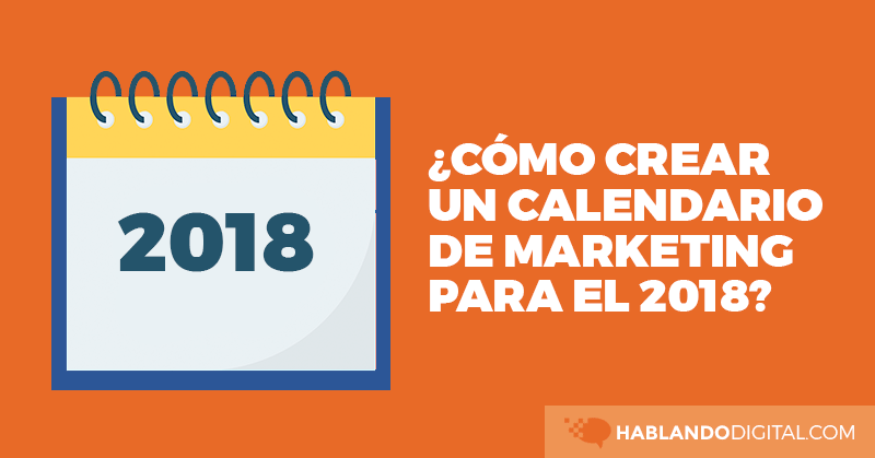 calendario, marketing, 2018, hablando digital