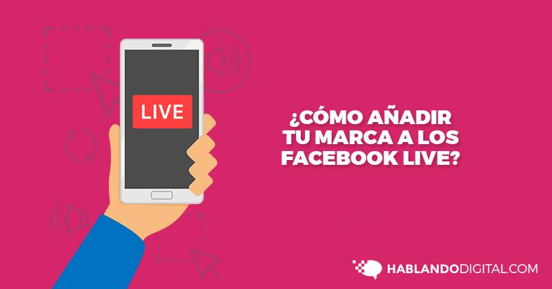 Diseño, Imagen, Transmisión, Vivo, Facebook, Live, Hablando Digital