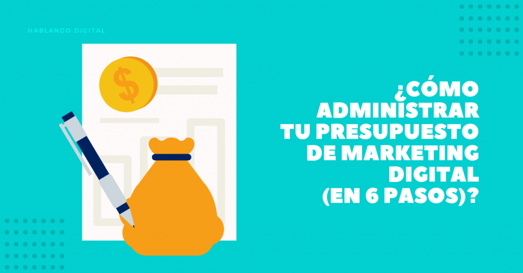 Administrar presupuesto de marketing digital