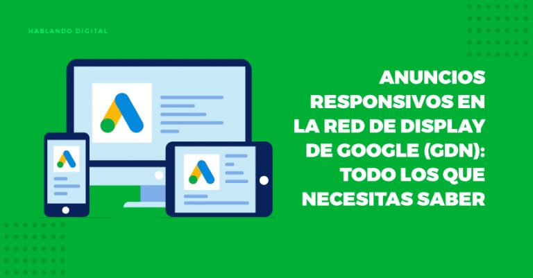Anuncios Responsivos en-la Red de Display de Google (GDN)