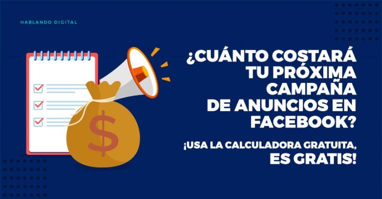 Cuánto costará tu próxima campaña de anuncios en Facebook