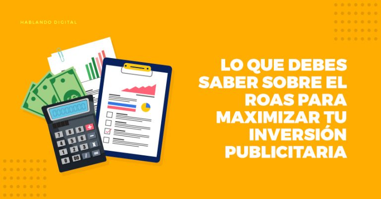 ROAS, Inversión, retorno de inversión publicitaria, Return of Ad Spend, publicitaria