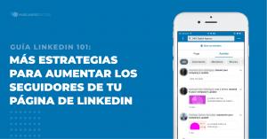 Estrategias para aumentar los seguidores de página de empresa en LinkedIn