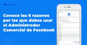 Razones por las que debes usar el administrador comercial de Facebook