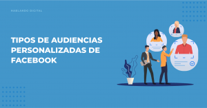 Tipos de audiencias personalizadas de Facebook